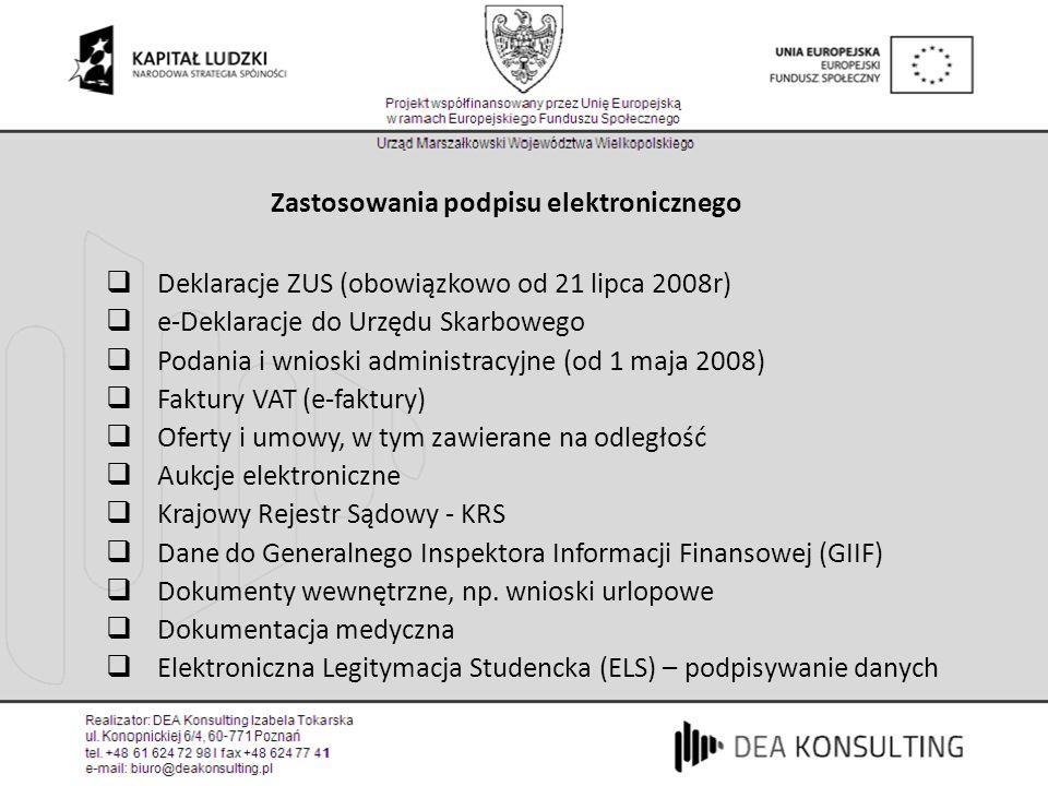 Zastosowania podpisu elektronicznego Deklaracje ZUS (obowiązkowo od 21 lipca 2008r) e-Deklaracje do Urzędu Skarbowego Podania i wnioski administracyjn