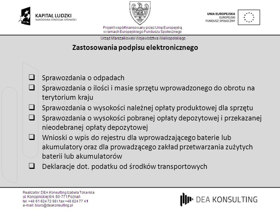 Zastosowania podpisu elektronicznego Sprawozdania o odpadach Sprawozdania o ilości i masie sprzętu wprowadzonego do obrotu na terytorium kraju Sprawoz