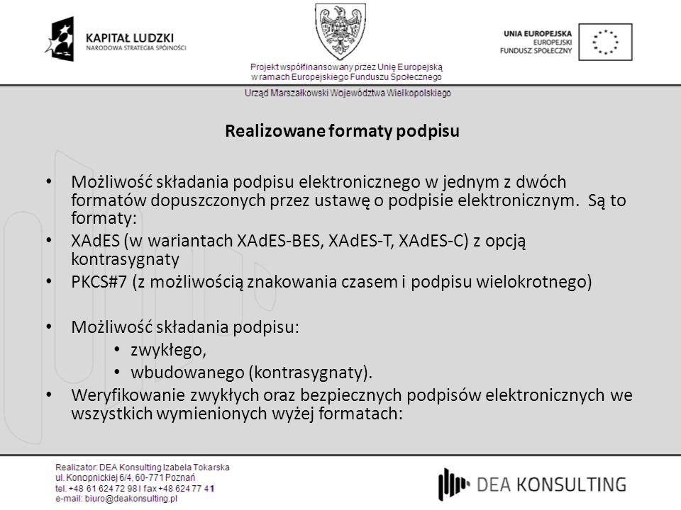 Realizowane formaty podpisu Możliwość składania podpisu elektronicznego w jednym z dwóch formatów dopuszczonych przez ustawę o podpisie elektronicznym