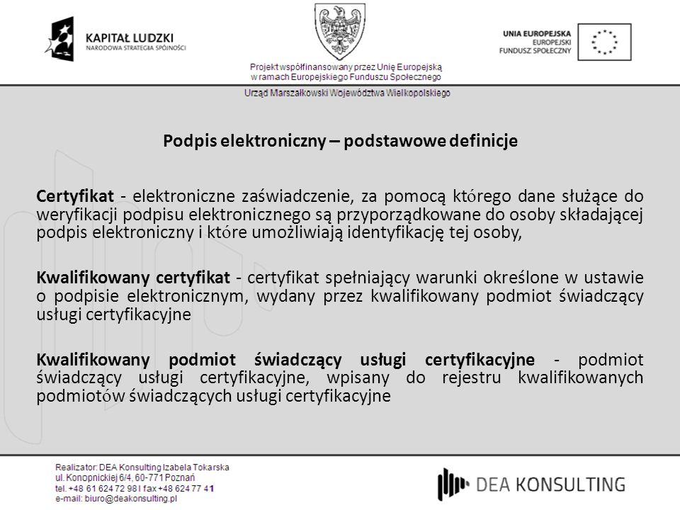 Certyfikat - elektroniczne zaświadczenie, za pomocą kt ó rego dane służące do weryfikacji podpisu elektronicznego są przyporządkowane do osoby składaj