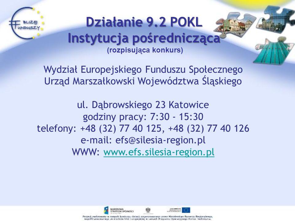 Działanie 9.2 POKL Instytucja pośrednicząca Działanie 9.2 POKL Instytucja pośrednicząca (rozpisująca konkurs) Wydział Europejskiego Funduszu Społeczne