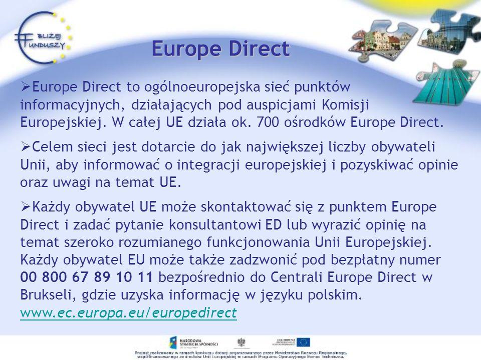 Europe Direct Europe Direct to ogólnoeuropejska sieć punktów informacyjnych, działających pod auspicjami Komisji Europejskiej.