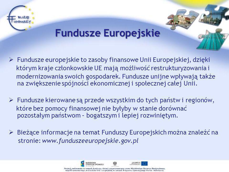Fundusze Europejskie Fundusze europejskie to zasoby finansowe Unii Europejskiej, dzięki którym kraje członkowskie UE mają możliwość restrukturyzowania