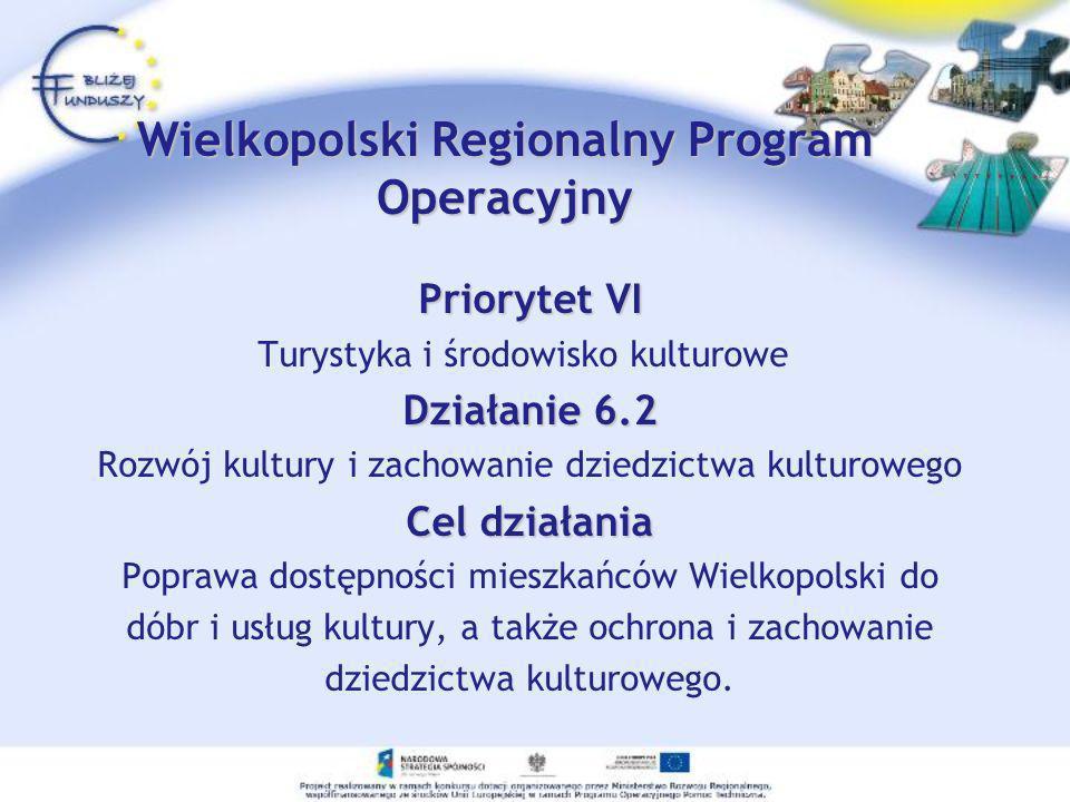 Priorytet VI Turystyka i środowisko kulturowe Działanie 6.2 Rozwój kultury i zachowanie dziedzictwa kulturowego Cel działania Poprawa dostępności mies