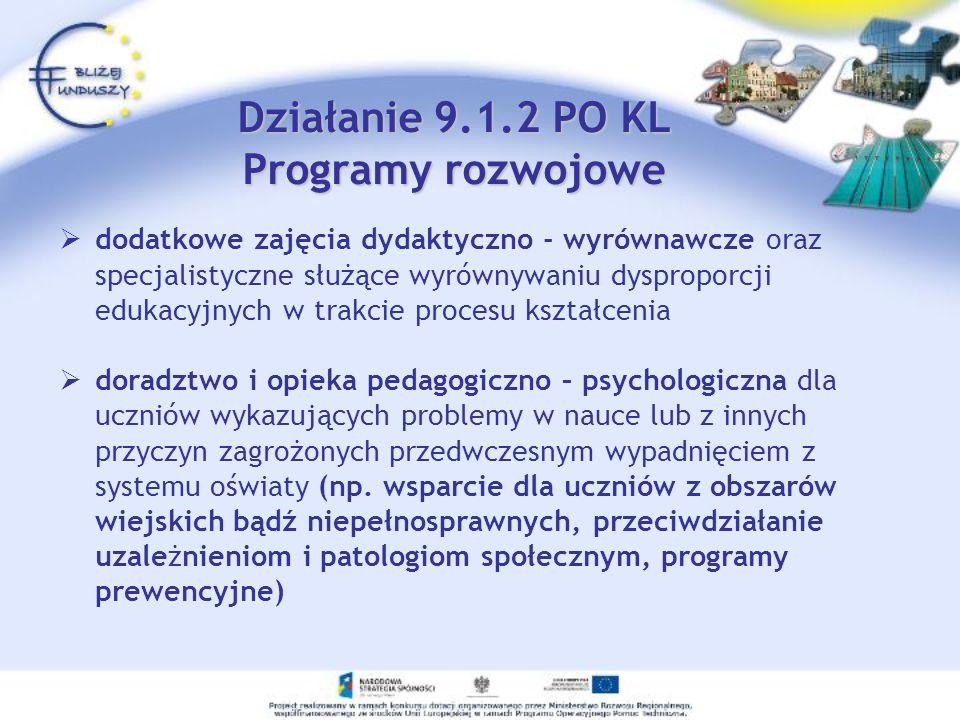 Działanie 9.1.2 PO KL Programy rozwojowe dodatkowe zajęcia dydaktyczno - wyrównawcze oraz specjalistyczne służące wyrównywaniu dysproporcji edukacyjny
