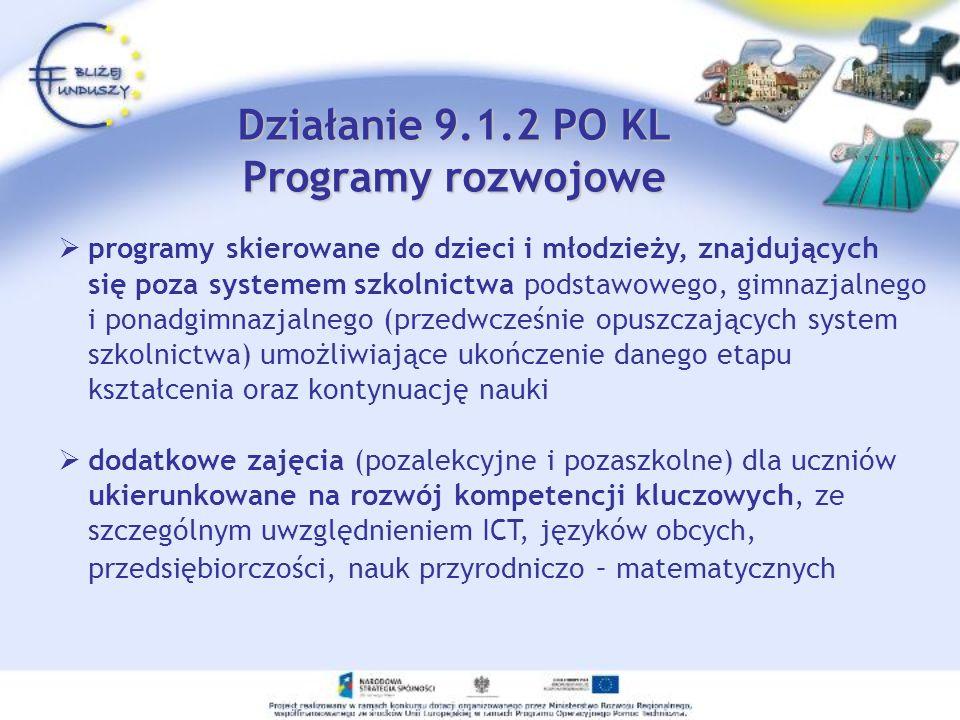 programy skierowane do dzieci i młodzieży, znajdujących się poza systemem szkolnictwa podstawowego, gimnazjalnego i ponadgimnazjalnego (przedwcześnie