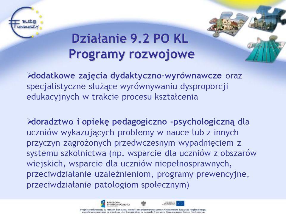 Działanie 9.2 PO KL Programy rozwojowe dodatkowe zajęcia dydaktyczno-wyrównawcze oraz specjalistyczne służące wyrównywaniu dysproporcji edukacyjnych w