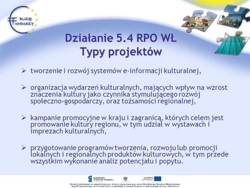 Działanie 5.4 RPO WŁ Typy projektów tworzenie i rozwój systemów e-informacji kulturalnej, organizacja wydarzeń kulturalnych, mających wpływ na wzrost