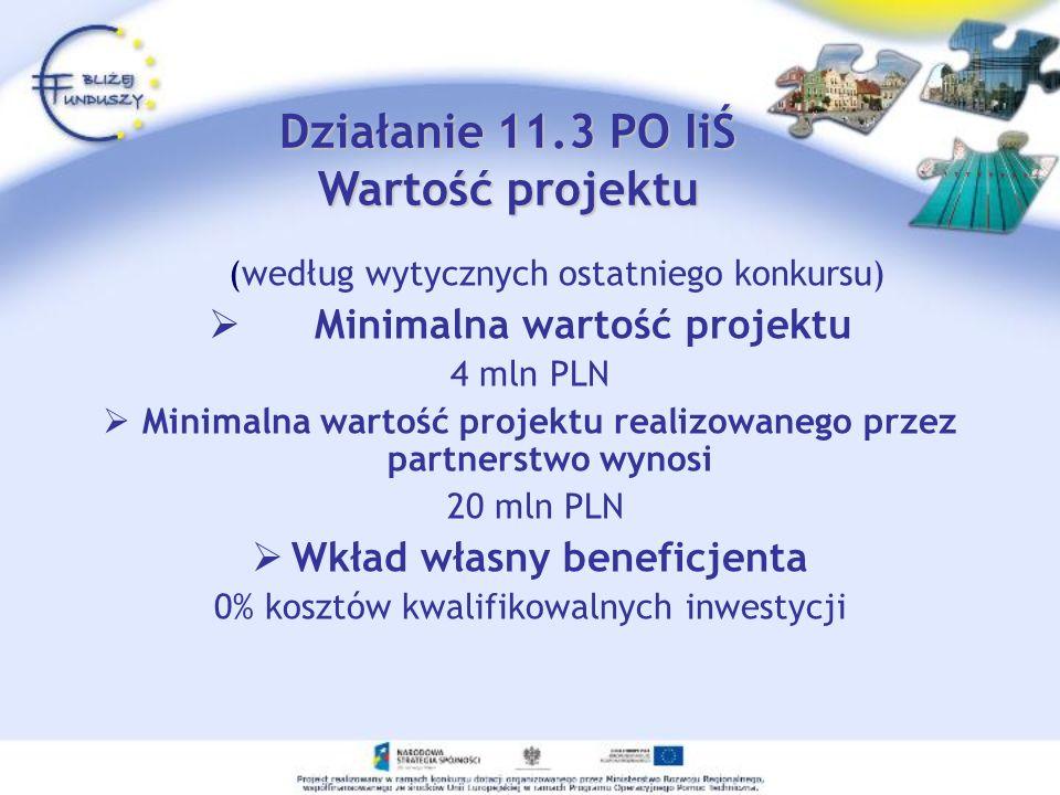 (według wytycznych ostatniego konkursu) Minimalna wartość projektu 4 mln PLN Minimalna wartość projektu realizowanego przez partnerstwo wynosi 20 mln