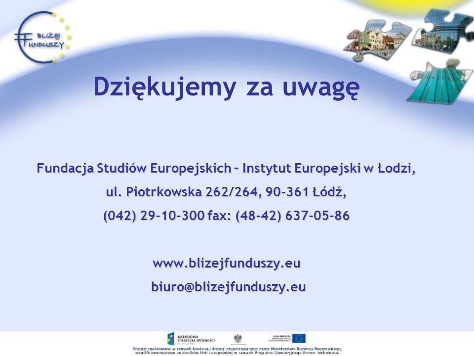 Fundacja Studiów Europejskich – Instytut Europejski w Łodzi, ul. Piotrkowska 262/264, 90-361 Łódź, (042) 29-10-300 fax: (48-42) 637-05-86 www.blizejfu