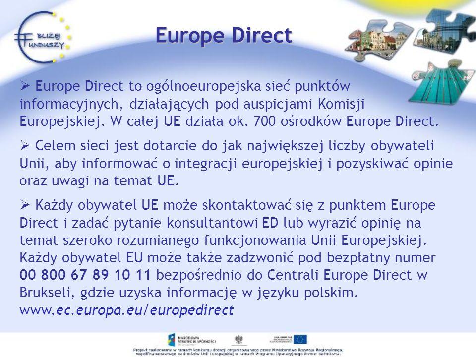 Europe Direct Europe Direct to ogólnoeuropejska sieć punktów informacyjnych, działających pod auspicjami Komisji Europejskiej. W całej UE działa ok. 7