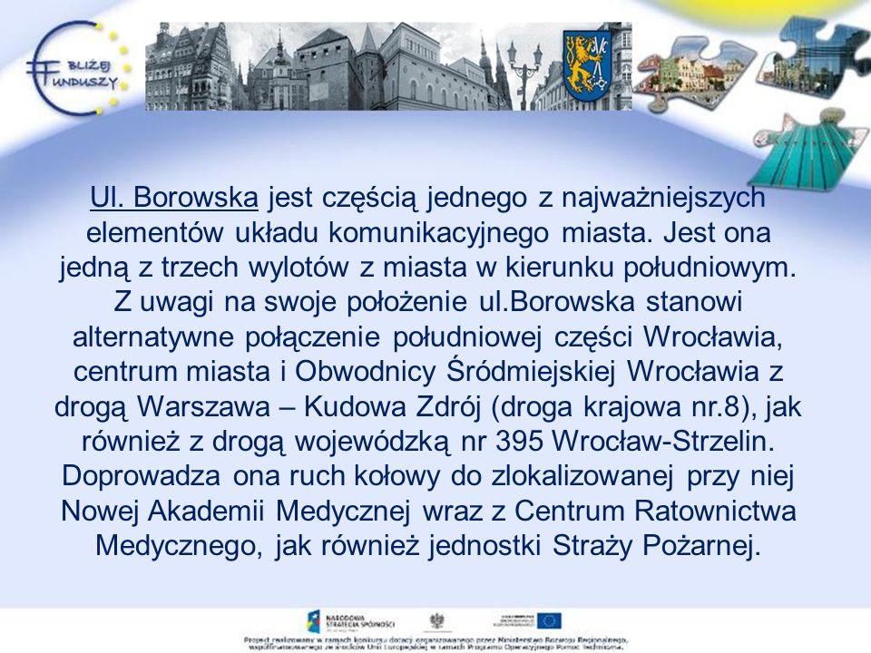 Ul. Borowska jest częścią jednego z najważniejszych elementów układu komunikacyjnego miasta.