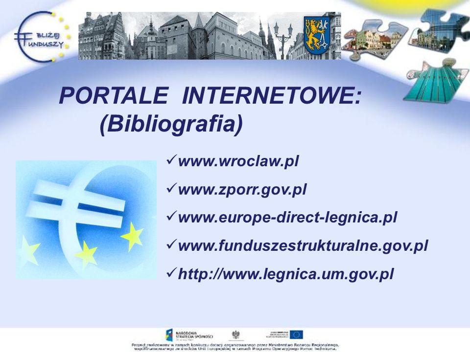 www.wroclaw.pl www.zporr.gov.pl www.europe-direct-legnica.pl www.funduszestrukturalne.gov.pl http://www.legnica.um.gov.pl PORTALE INTERNETOWE: (Bibliografia)