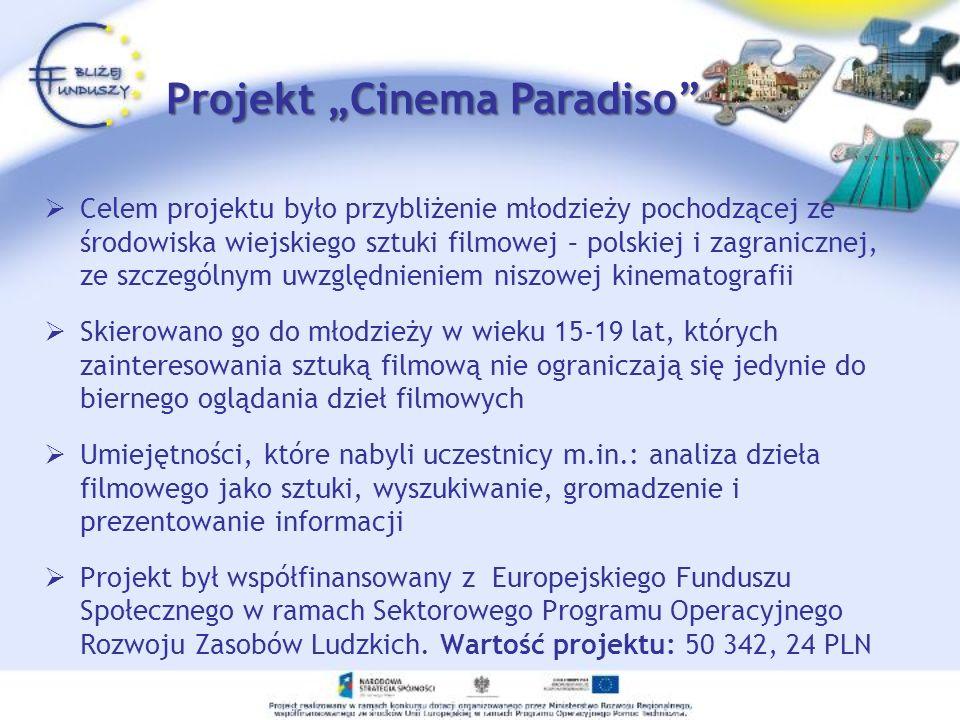 Celem projektu było przybliżenie młodzieży pochodzącej ze środowiska wiejskiego sztuki filmowej – polskiej i zagranicznej, ze szczególnym uwzględnieniem niszowej kinematografii Skierowano go do młodzieży w wieku 15-19 lat, których zainteresowania sztuką filmową nie ograniczają się jedynie do biernego oglądania dzieł filmowych Umiejętności, które nabyli uczestnicy m.in.: analiza dzieła filmowego jako sztuki, wyszukiwanie, gromadzenie i prezentowanie informacji Projekt był współfinansowany z Europejskiego Funduszu Społecznego w ramach Sektorowego Programu Operacyjnego Rozwoju Zasobów Ludzkich.