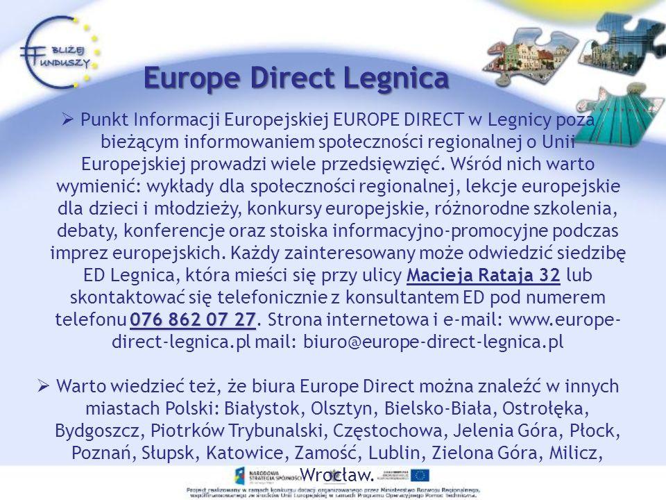 Europe Direct Legnica 076 862 07 27 Punkt Informacji Europejskiej EUROPE DIRECT w Legnicy poza bieżącym informowaniem społeczności regionalnej o Unii