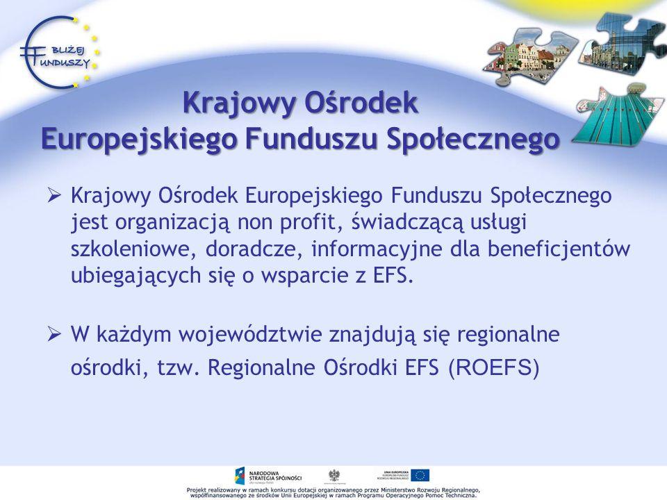 Krajowy Ośrodek Europejskiego Funduszu Społecznego Krajowy Ośrodek Europejskiego Funduszu Społecznego jest organizacją non profit, świadczącą usługi s
