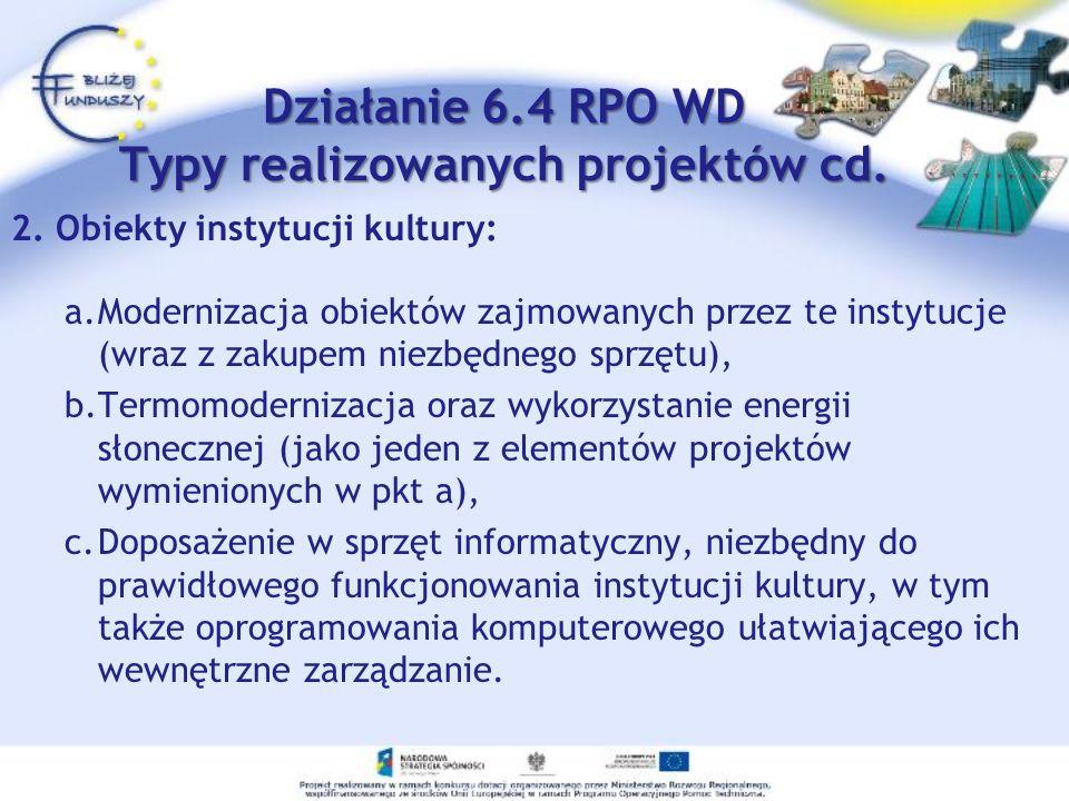 Działanie 6.4 RPO WD Typy realizowanych projektów cd.