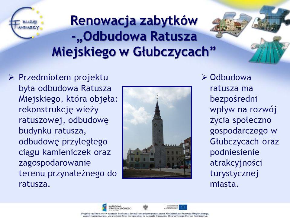Przedmiotem projektu była odbudowa Ratusza Miejskiego, która objęła: rekonstrukcję wieży ratuszowej, odbudowę budynku ratusza, odbudowę przyległego ci