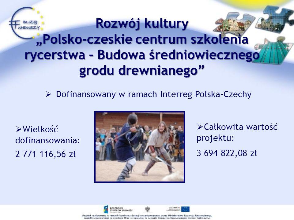 Rozwój kulturyPolsko-czeskie centrum szkolenia rycerstwa - Budowa średniowiecznego grodu drewnianego Dofinansowany w ramach Interreg Polska-Czechy Wie
