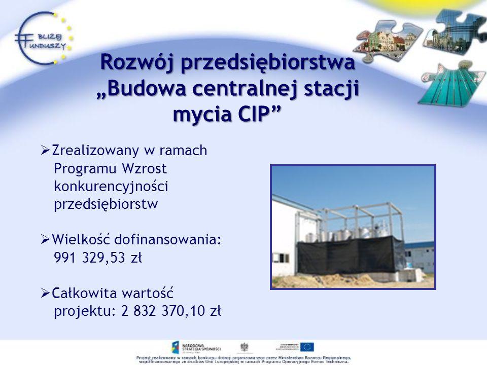 Rozwój przedsiębiorstwaBudowa centralnej stacji mycia CIP Zrealizowany w ramach Programu Wzrost konkurencyjności przedsiębiorstw Wielkość dofinansowan