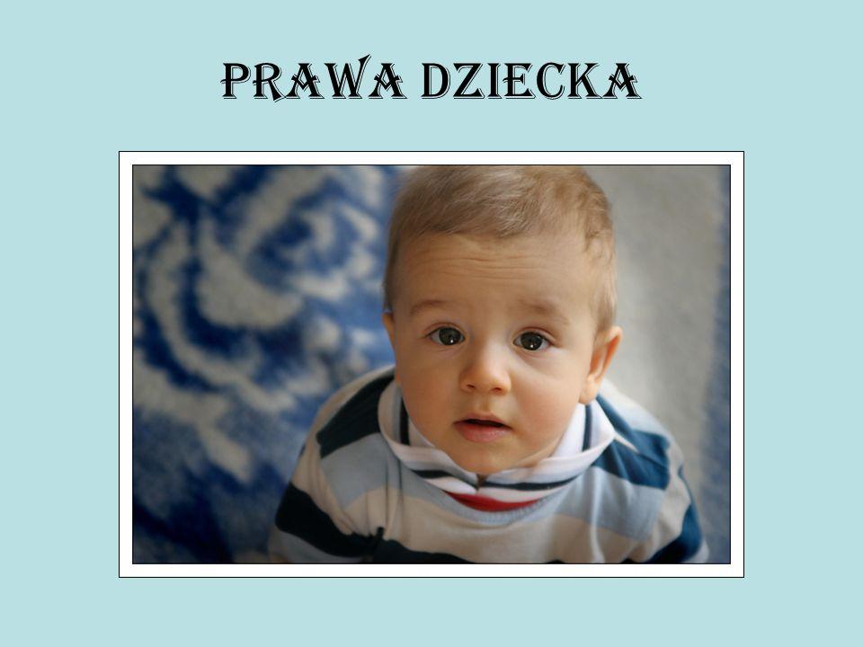 KONWENCJA O PRAWACH DZIECKA - jest podstawowym dokumentem mówiącym o prawach dziecka.