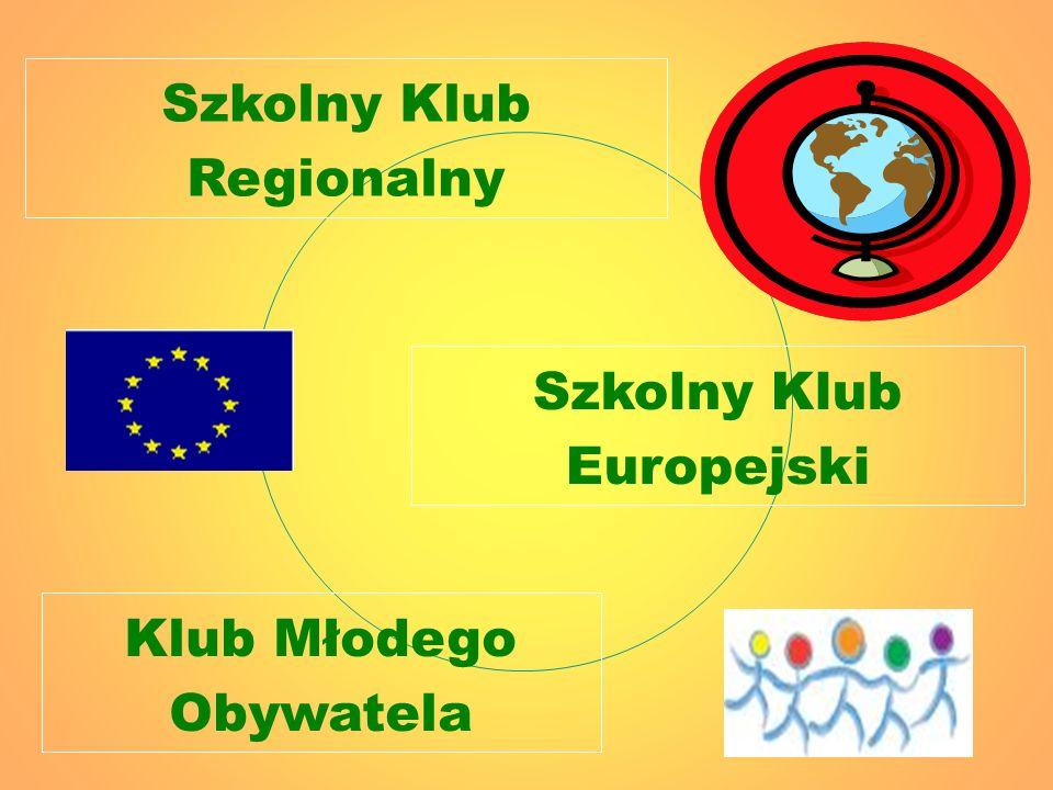 Szkolny Klub Regionalny Klub Młodego Obywatela Szkolny Klub Europejski