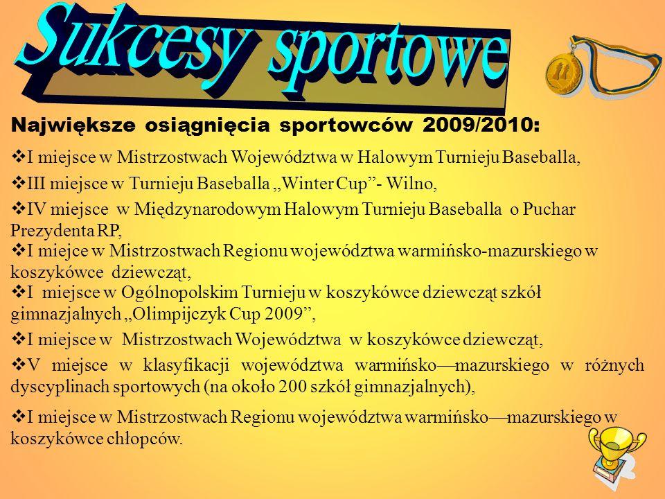 Największe osiągnięcia sportowców 2009/2010: V miejsce w klasyfikacji województwa warmińskomazurskiego w różnych dyscyplinach sportowych (na około 200