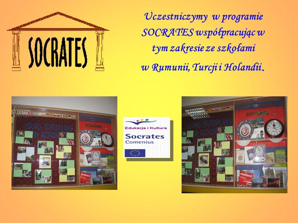 Uczestniczymy w programie SOCRATES współpracując w tym zakresie ze szkołami w Rumunii, Turcji i Holandii.
