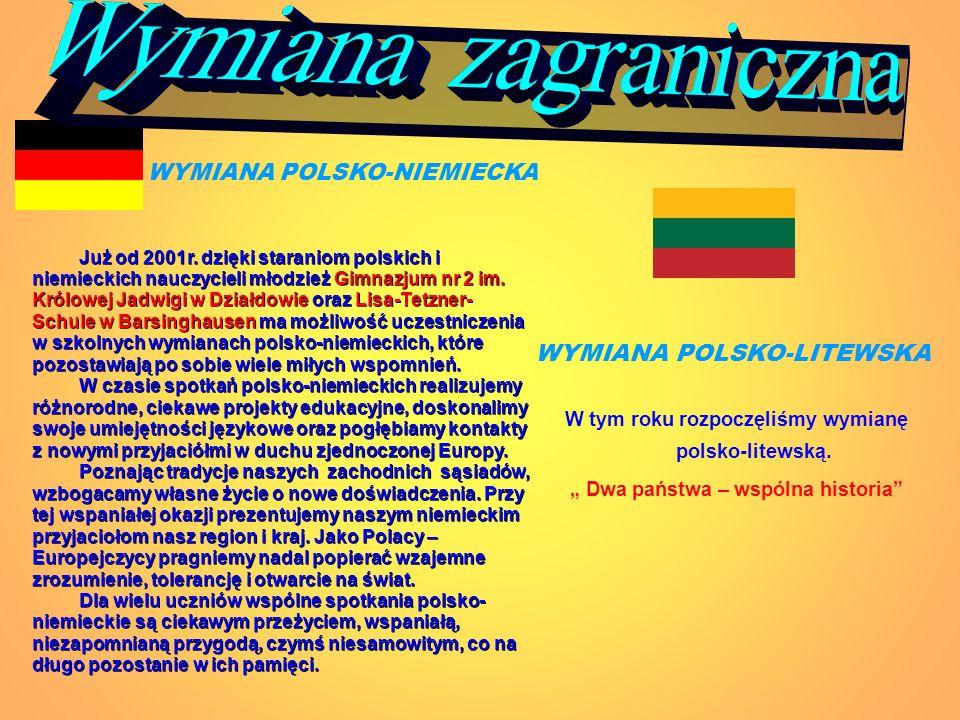 Już od 2001r. dzięki staraniom polskich i niemieckich nauczycieli młodzież Gimnazjum nr 2 im. Królowej Jadwigi w Działdowie oraz Lisa-Tetzner- Schule