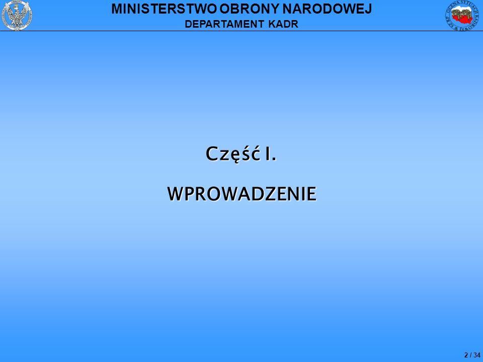 13 / 34 MINISTERSTWO OBRONY NARODOWEJ DEPARTAMENT KADR OCENA SYTUACJI KADROWEJ zawiera: 1.