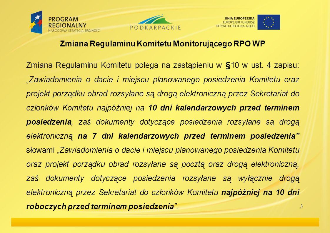 3 Zmiana Regulaminu Komitetu Monitorującego RPO WP Zmiana Regulaminu Komitetu polega na zastąpieniu w §10 w ust.