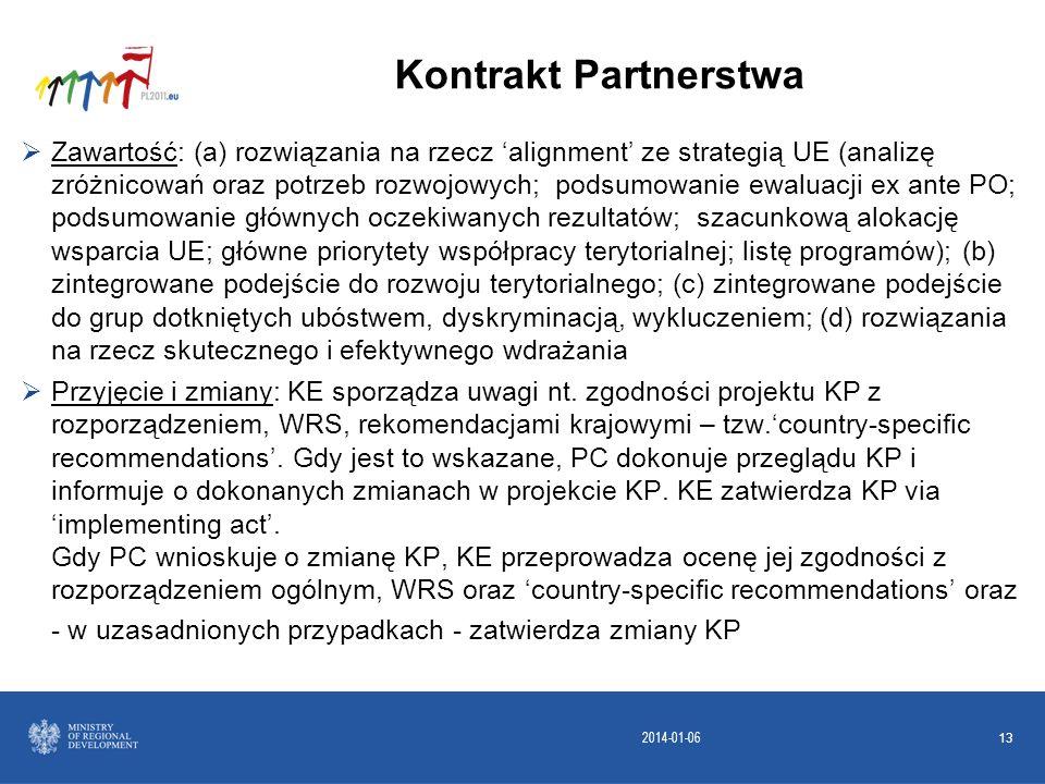 2014-01-06 13 Zawartość: (a) rozwiązania na rzecz alignment ze strategią UE (analizę zróżnicowań oraz potrzeb rozwojowych; podsumowanie ewaluacji ex a
