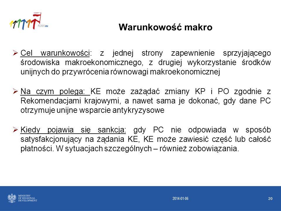 2014-01-06 20 Cel warunkowości: z jednej strony zapewnienie sprzyjającego środowiska makroekonomicznego, z drugiej wykorzystanie środków unijnych do p