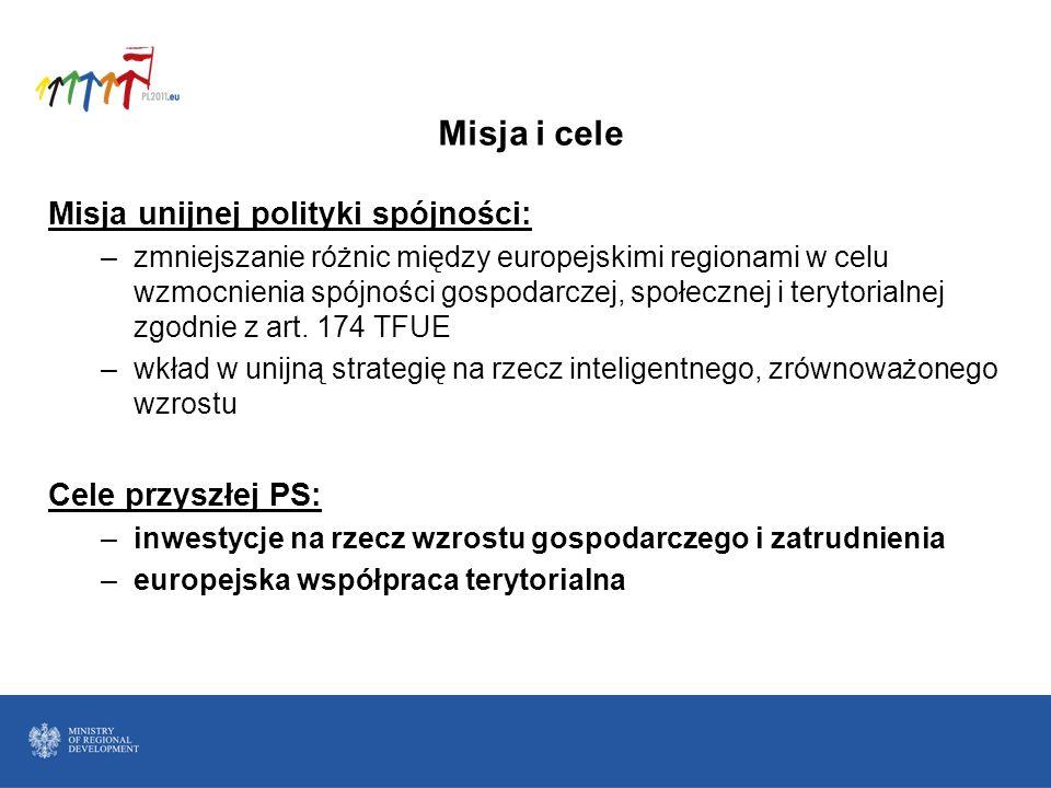 Misja i cele Misja unijnej polityki spójności: –zmniejszanie różnic między europejskimi regionami w celu wzmocnienia spójności gospodarczej, społeczne