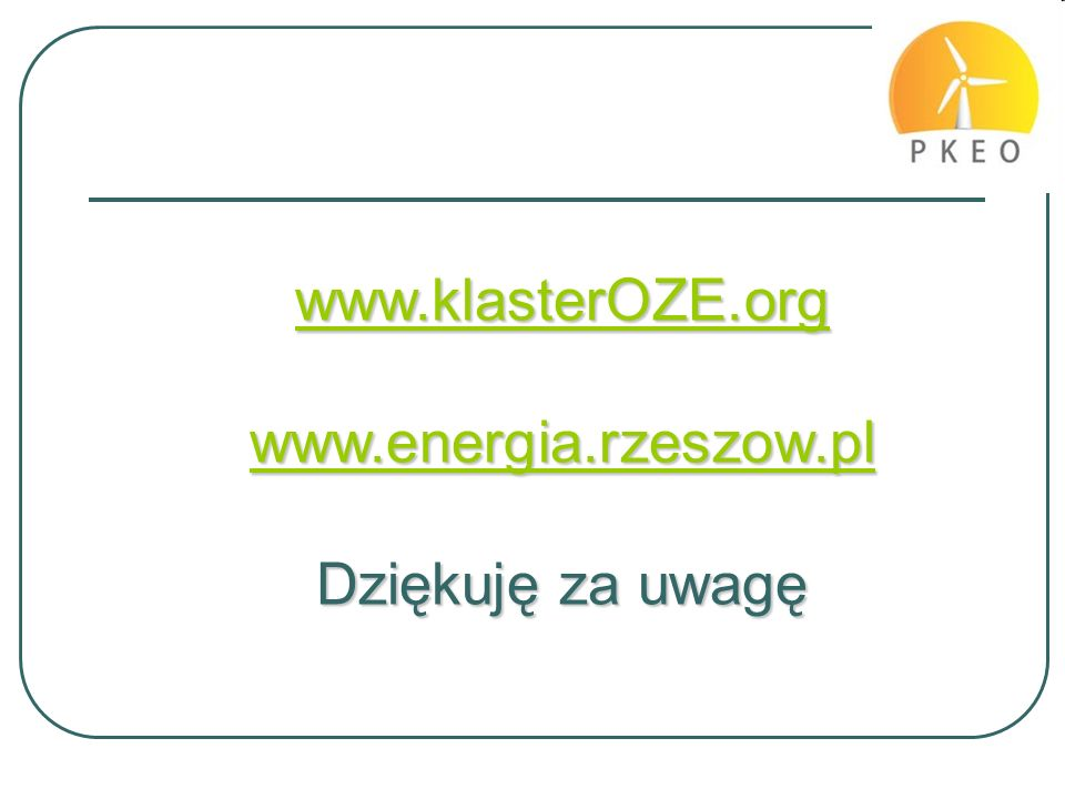 www.klasterOZE.org www.energia.rzeszow.pl Dziękuję za uwagę