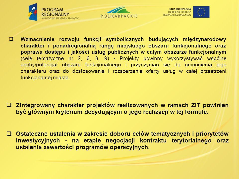 Zintegrowany charakter projektów realizowanych w ramach ZIT powinien być głównym kryterium decydującym o jego realizacji w tej formule. Ostateczne ust