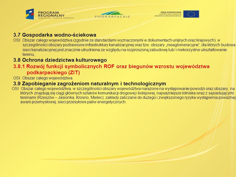3.7 Gospodarka wodno-ściekowa OSI: Obszar całego województwa (zgodnie ze standardami wyznaczonymi w dokumentach unijnych oraz krajowych), w szczególno