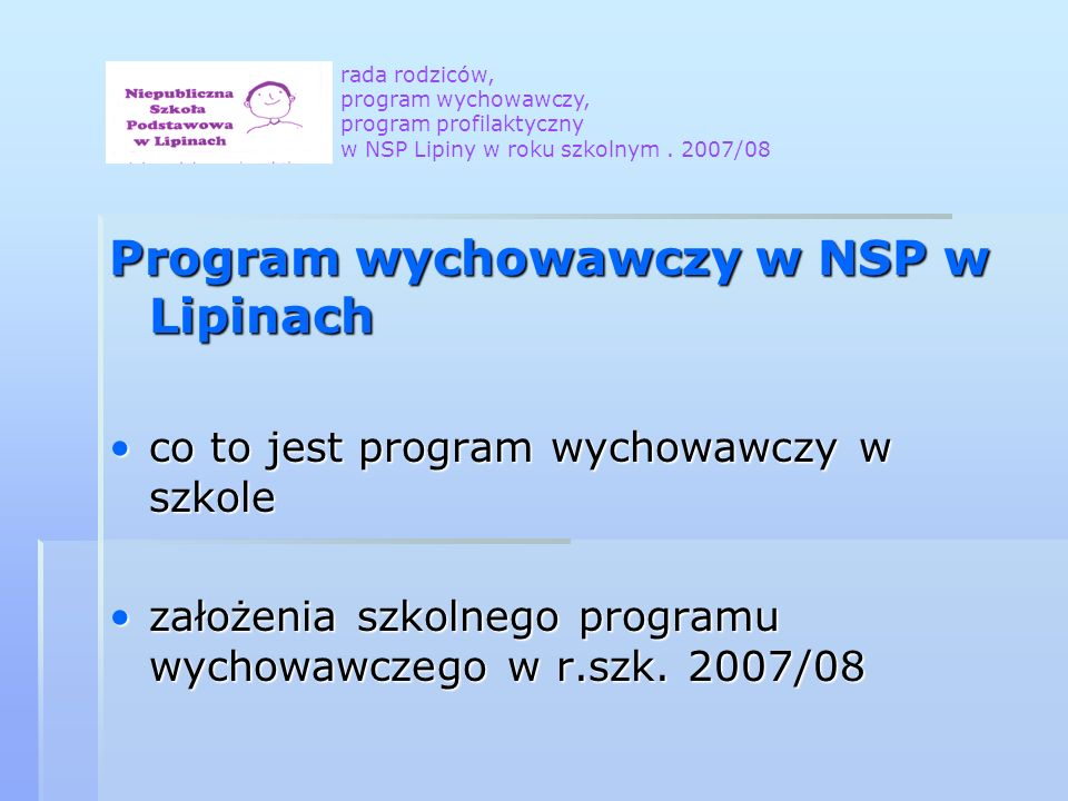 Program wychowawczy w NSP w Lipinach co to jest program wychowawczy w szkoleco to jest program wychowawczy w szkole założenia szkolnego programu wychowawczego w r.szk.