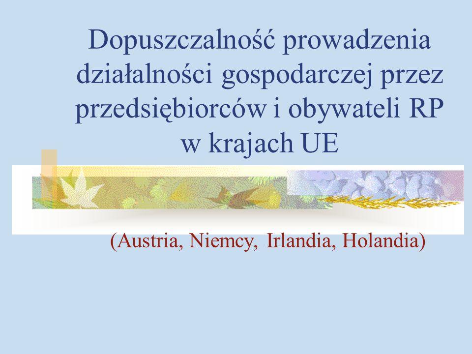 Dopuszczalność prowadzenia działalności gospodarczej przez przedsiębiorców i obywateli RP w krajach UE (Austria, Niemcy, Irlandia, Holandia)