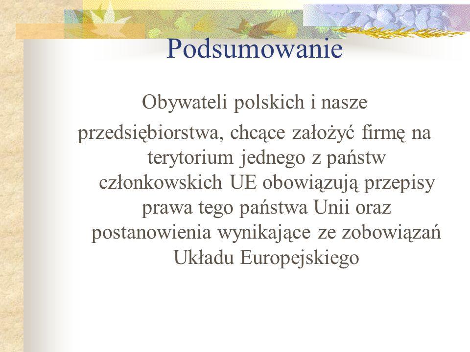 Podsumowanie Obywateli polskich i nasze przedsiębiorstwa, chcące założyć firmę na terytorium jednego z państw członkowskich UE obowiązują przepisy pra