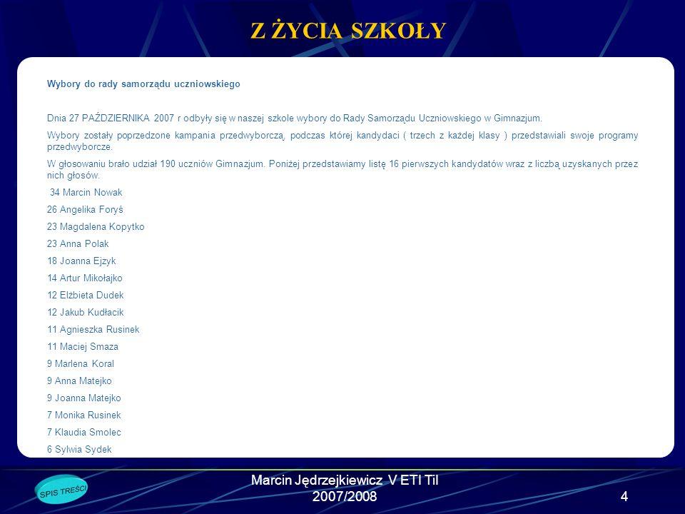 Marcin Jędrzejkiewicz V ETI TiI 2007/200814 ROZRYWKA Pytania: 1.
