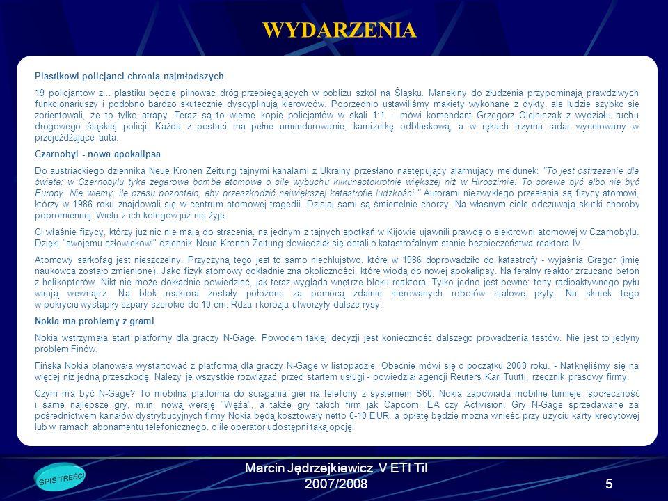 Marcin Jędrzejkiewicz V ETI TiI 2007/20085 WYDARZENIA Plastikowi policjanci chronią najmłodszych 19 policjantów z...