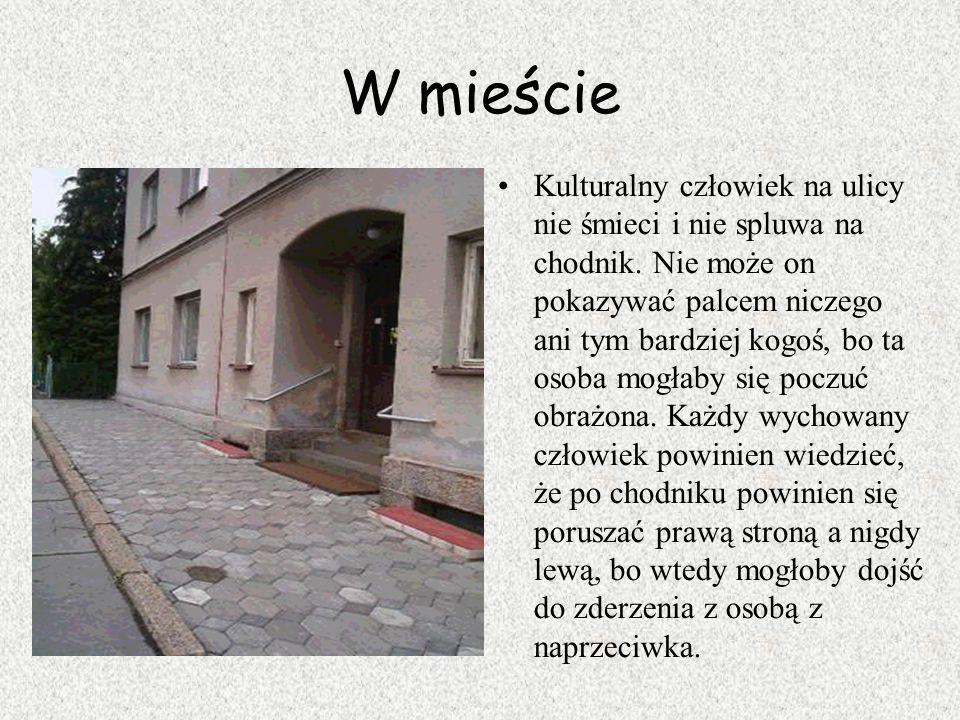 W mieście Kulturalny człowiek na ulicy nie śmieci i nie spluwa na chodnik.