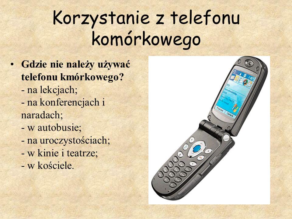 Korzystanie z telefonu komórkowego Gdzie nie należy używać telefonu kmórkowego.