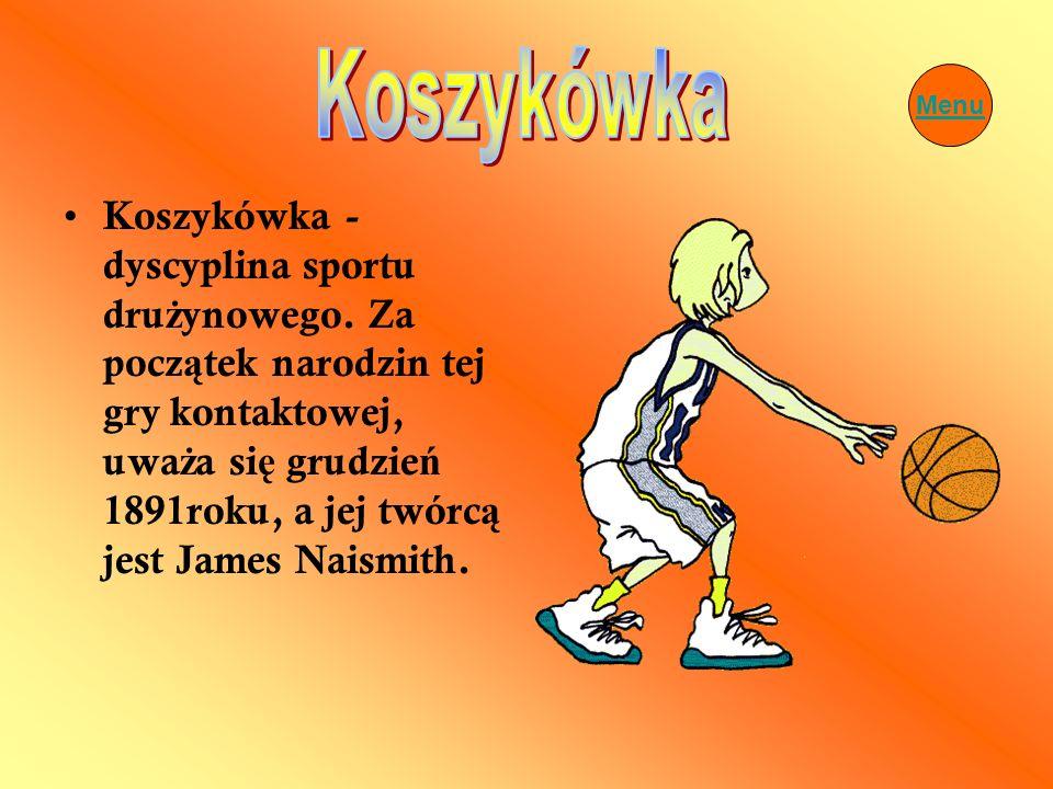 Koszykówka - dyscyplina sportu dru ż ynowego. Za pocz ą tek narodzin tej gry kontaktowej, uwa ż a si ę grudzie ń 1891roku, a jej twórc ą jest James Na
