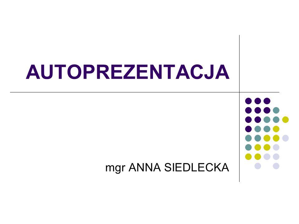 AUTOPREZENTACJA mgr ANNA SIEDLECKA