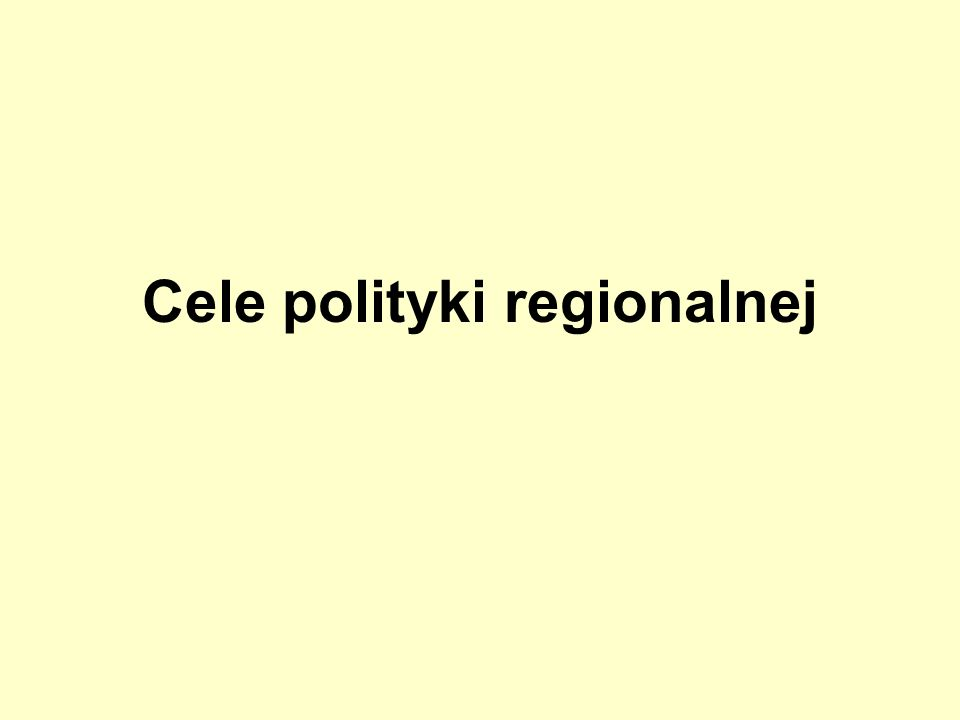 Cele polityki regionalnej