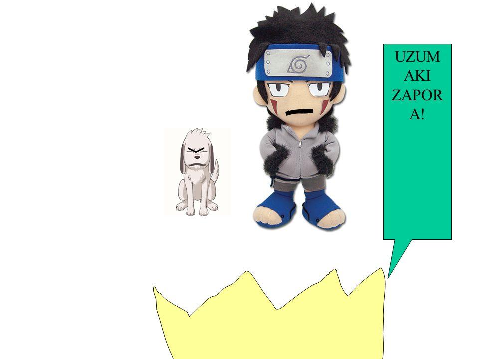 YOU! I KILL YOU! Zabije cię! UZUMAKI! Uzumaki zapora!