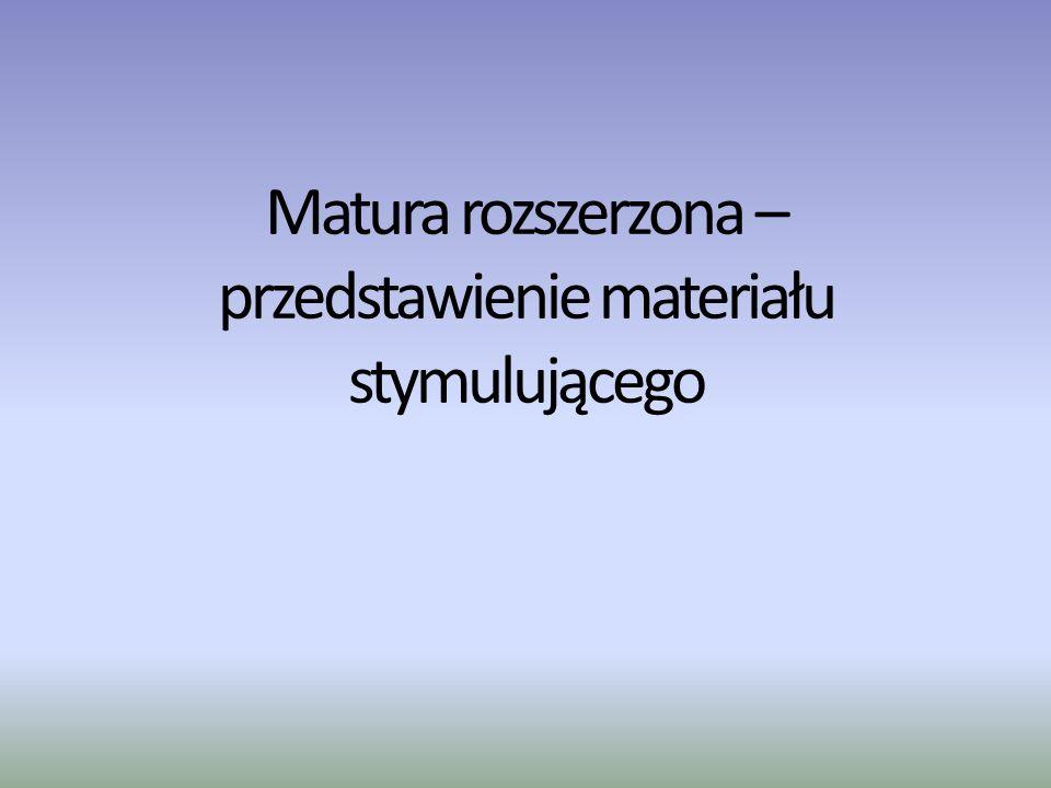 Matura rozszerzona – przedstawienie materiału stymulującego