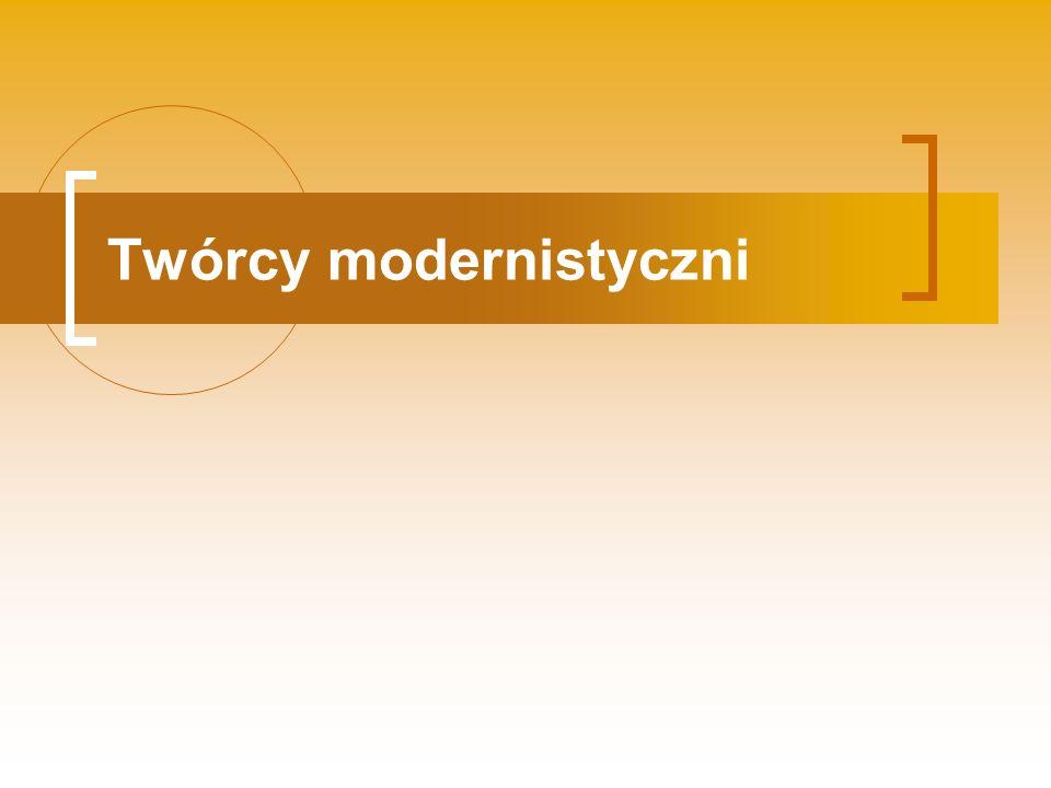 Twórcy modernistyczni